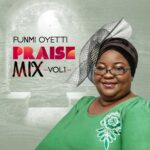 Funmi Oyetti - Praise Mix, Vol. 1